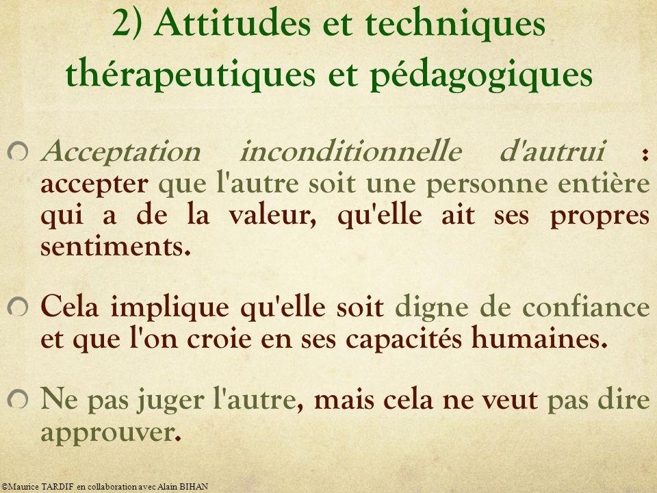 2) Attitudes et techniques thérapeutiques et pédagogiques