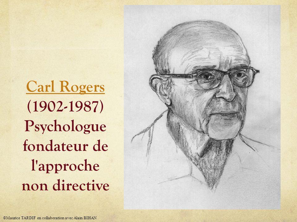Carl Rogers (1902-1987) Psychologue fondateur de l approche non directive