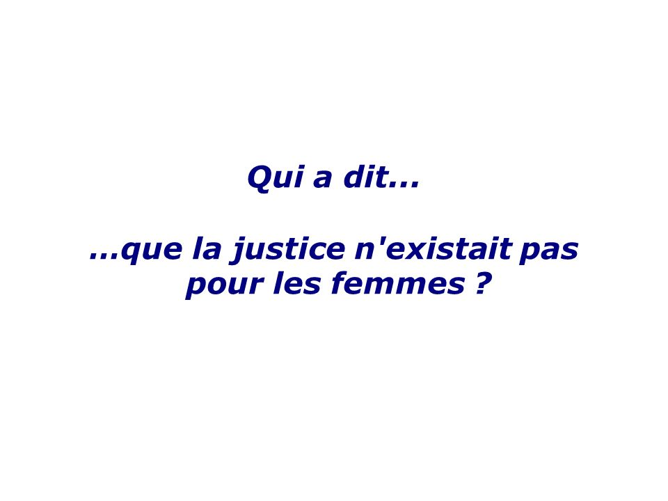 …que la justice n existait pas