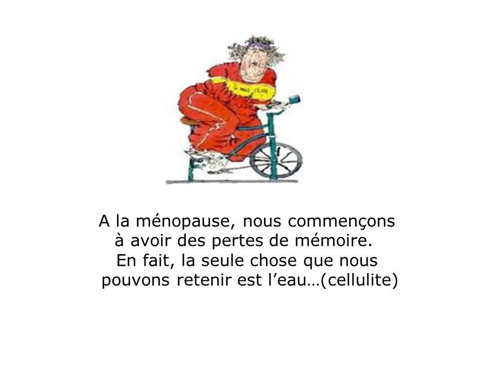 A la ménopause, nous commençons à avoir des pertes de mémoire.