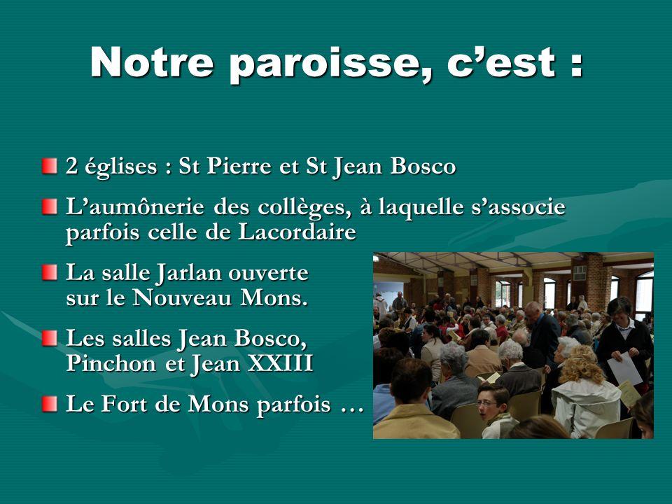 Notre paroisse, c'est : 2 églises : St Pierre et St Jean Bosco