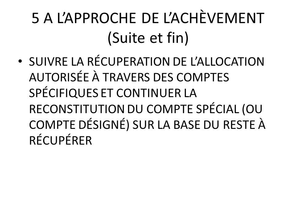 5 A L'APPROCHE DE L'ACHÈVEMENT (Suite et fin)