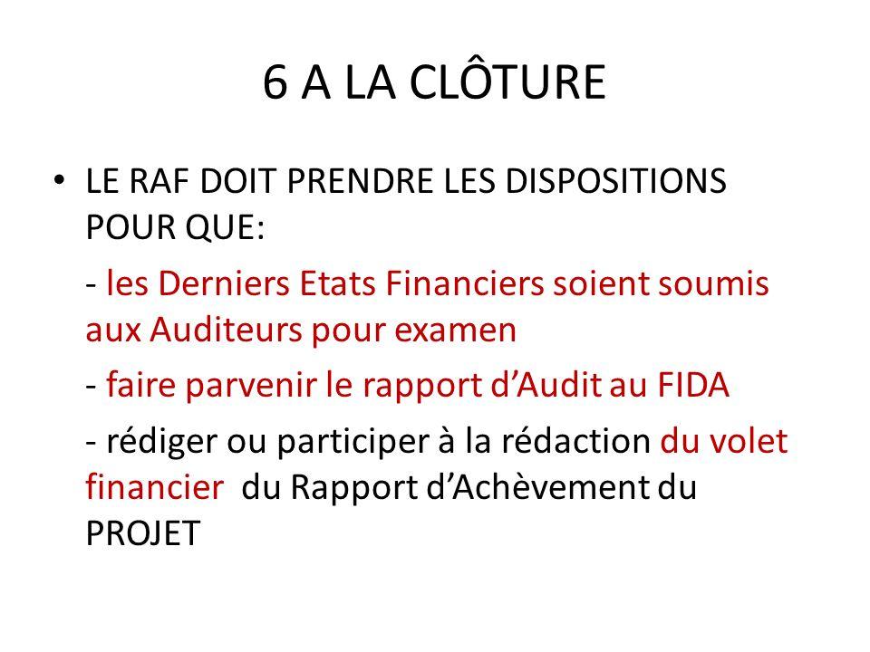 6 A LA CLÔTURE LE RAF DOIT PRENDRE LES DISPOSITIONS POUR QUE: