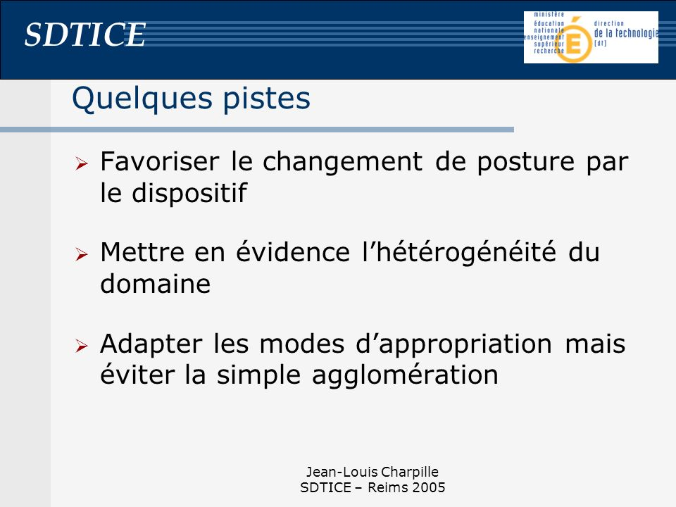 Quelques pistes Favoriser le changement de posture par le dispositif