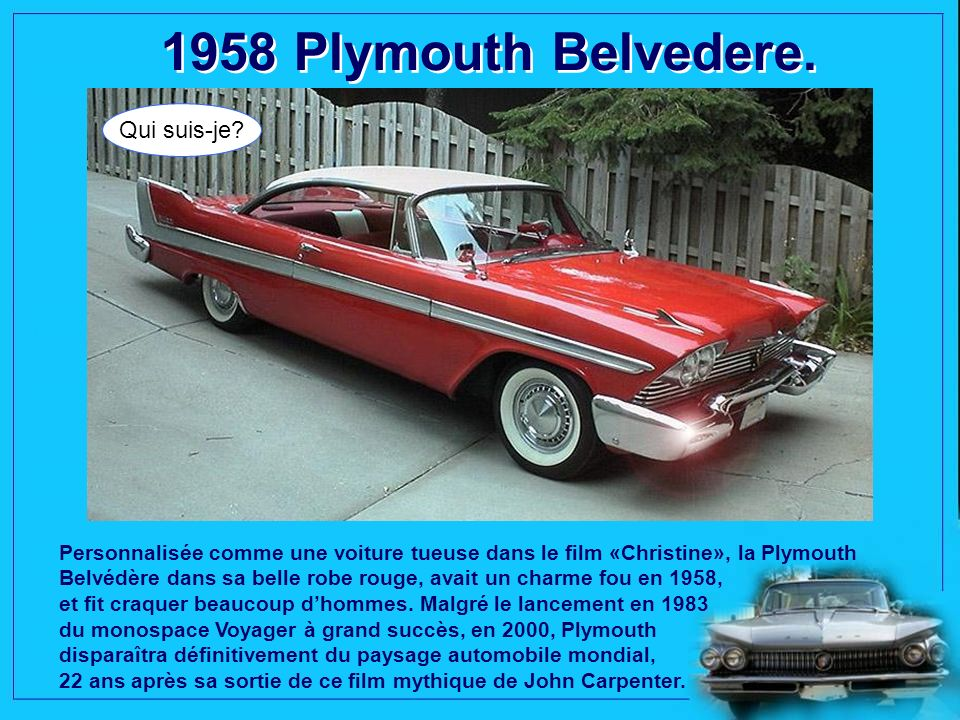 1958 Plymouth Belvedere. Qui suis-je