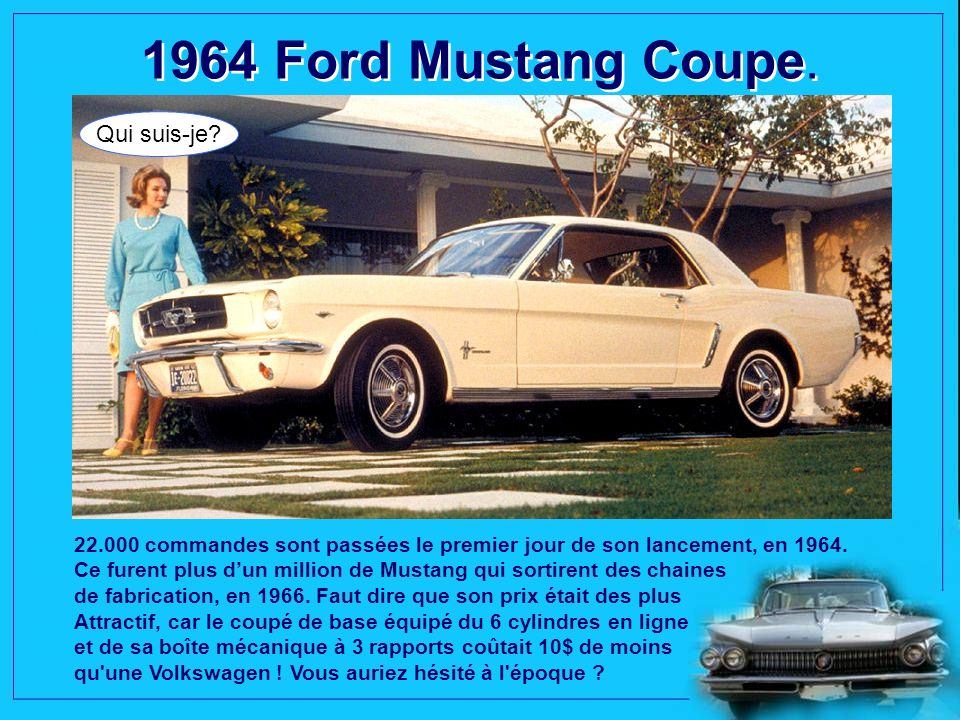 1964 Ford Mustang Coupe. Qui suis-je