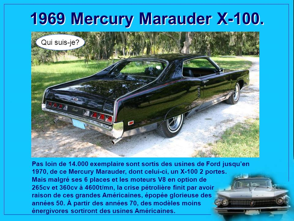 1969 Mercury Marauder X-100. Qui suis-je