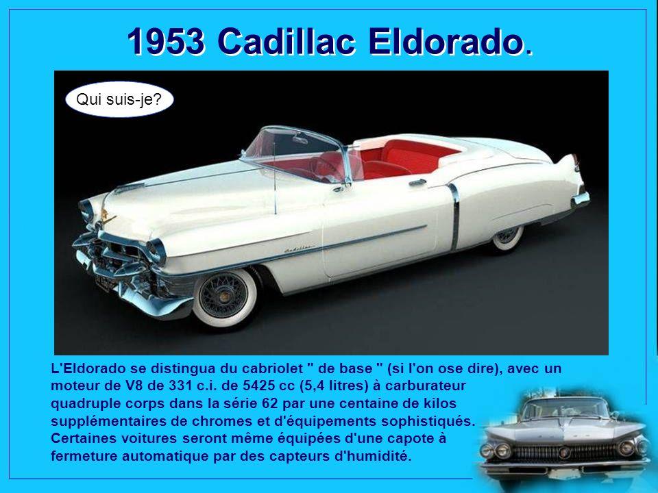 1953 Cadillac Eldorado. Qui suis-je