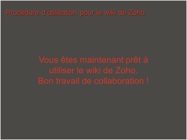 Vous êtes maintenant prêt à utiliser le wiki de Zoho.