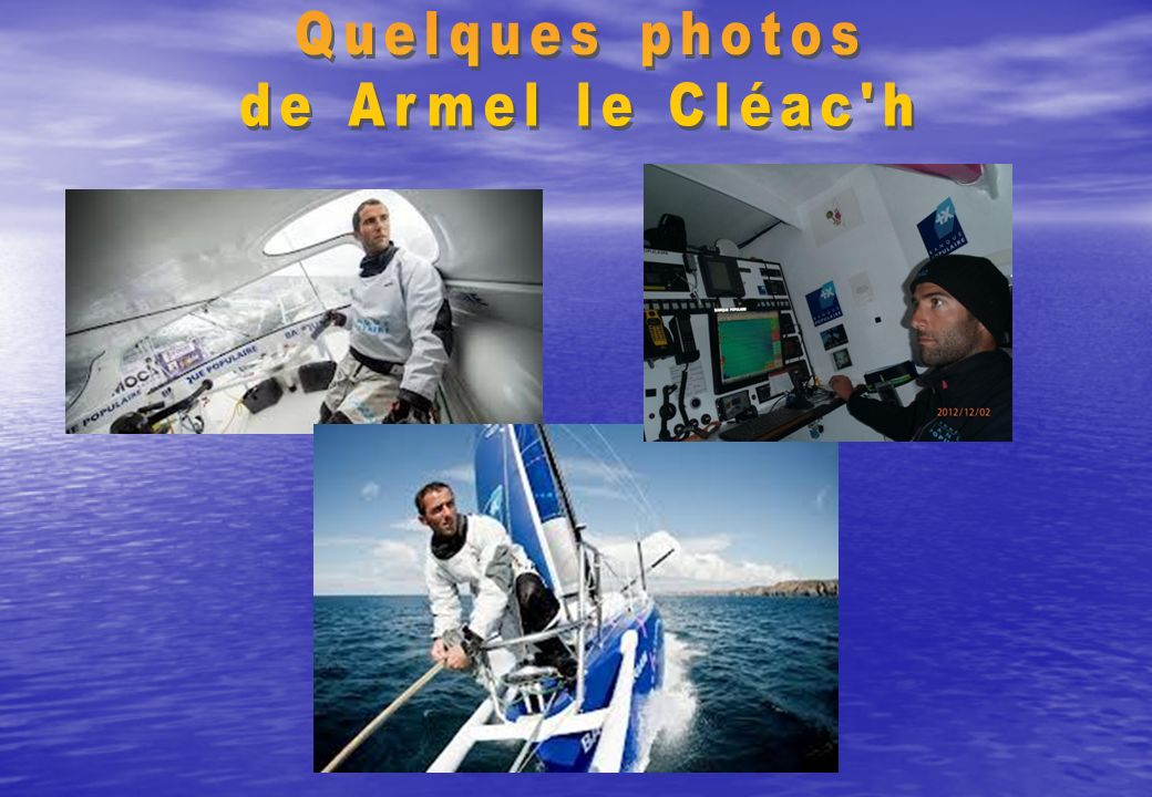 Quelques photos de Armel le Cléac h