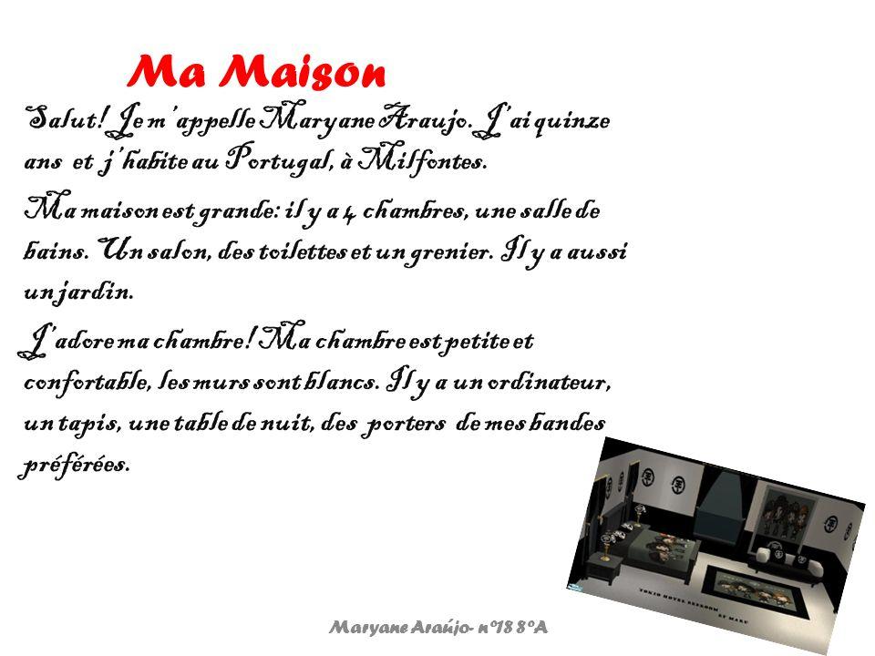 Ma Maison Salut! Je m'appelle Maryane Araujo. J'ai quinze ans et j'habite au Portugal, à Milfontes.