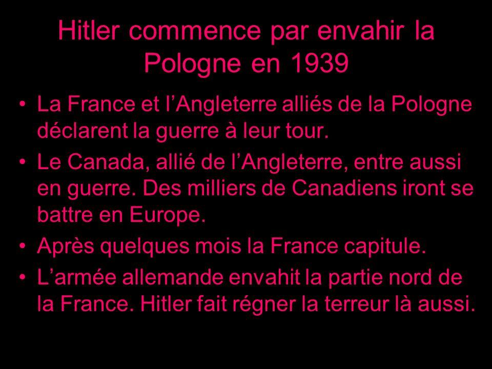 Hitler commence par envahir la Pologne en 1939
