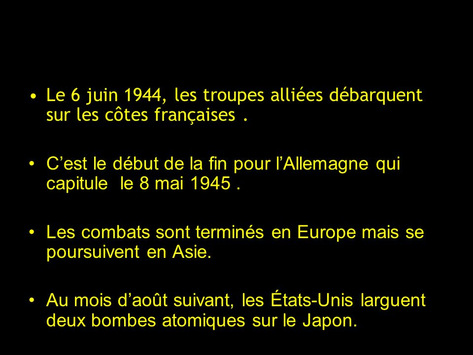 Le 6 juin 1944, les troupes alliées débarquent sur les côtes françaises .
