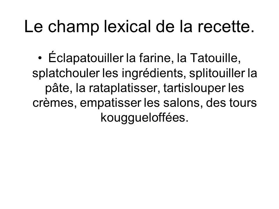 Le champ lexical de la recette.
