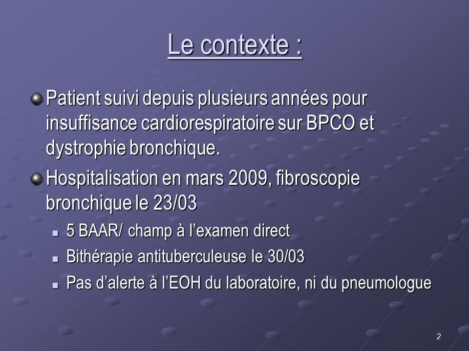 Le contexte : Patient suivi depuis plusieurs années pour insuffisance cardiorespiratoire sur BPCO et dystrophie bronchique.