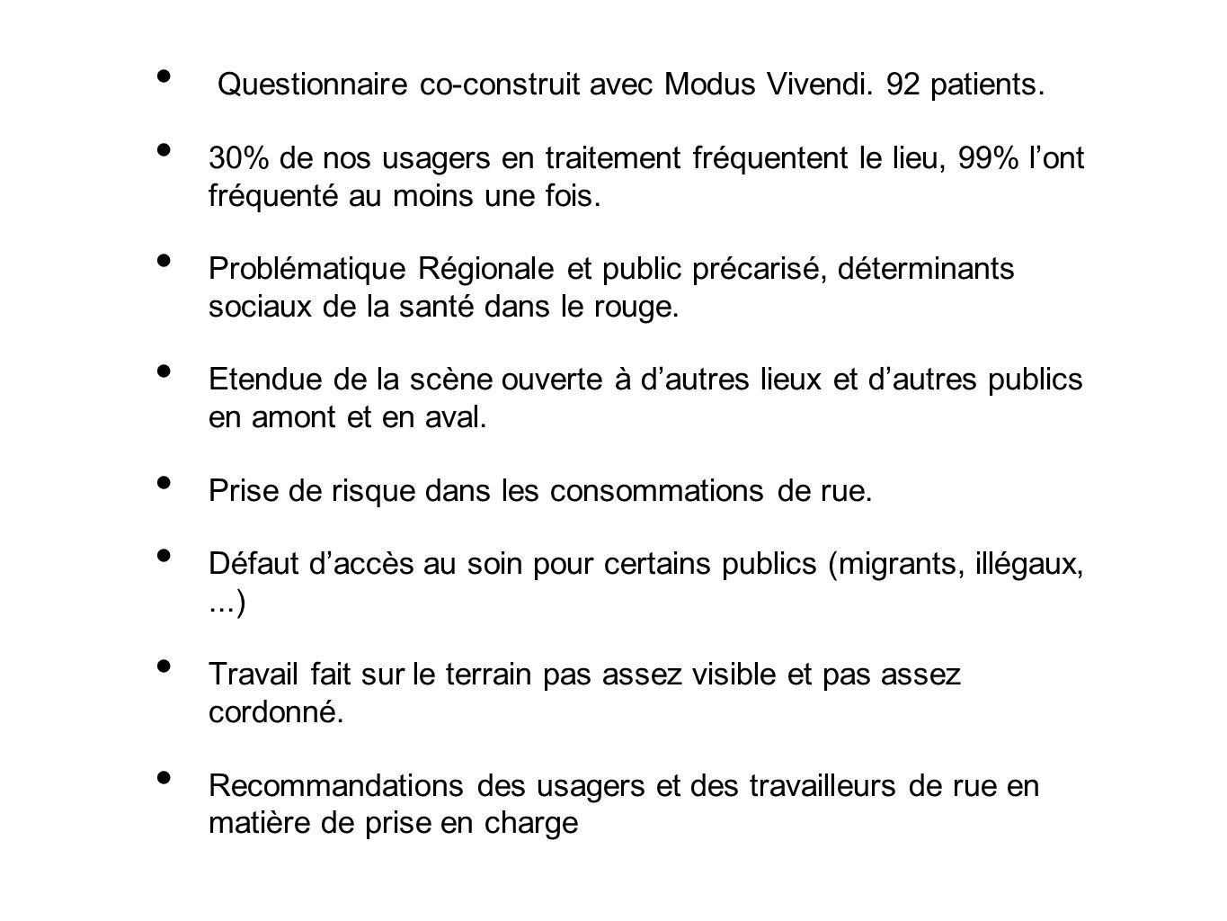 Questionnaire co-construit avec Modus Vivendi. 92 patients.
