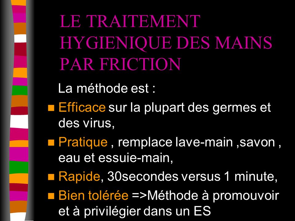 LE TRAITEMENT HYGIENIQUE DES MAINS PAR FRICTION