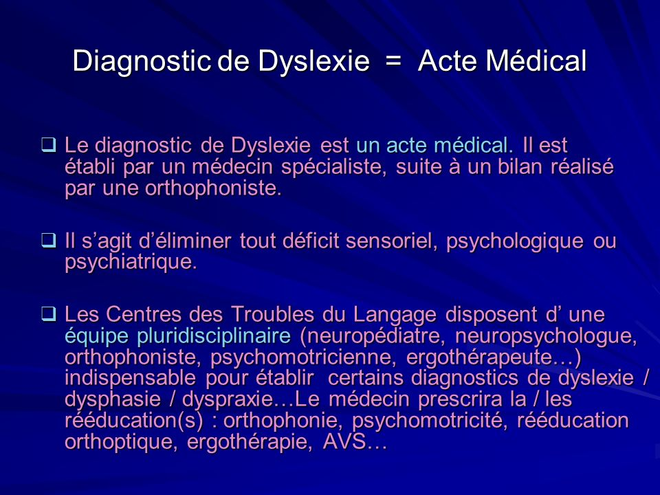 Diagnostic de Dyslexie = Acte Médical