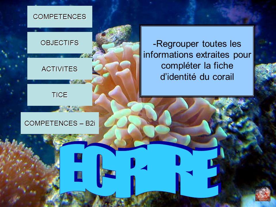 COMPETENCES -Regrouper toutes les informations extraites pour compléter la fiche d'identité du corail.