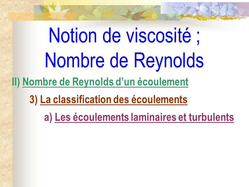 Notion de viscosité ; Nombre de Reynolds