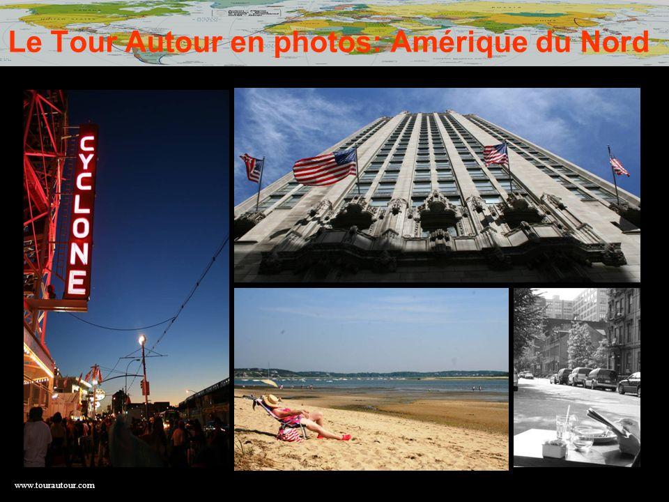 Le Tour Autour en photos: Amérique du Nord