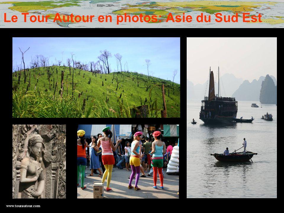 Le Tour Autour en photos: Asie du Sud Est
