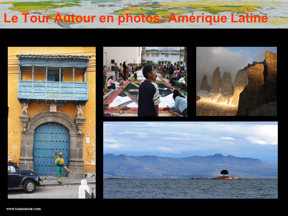 Le Tour Autour en photos: Amérique Latine