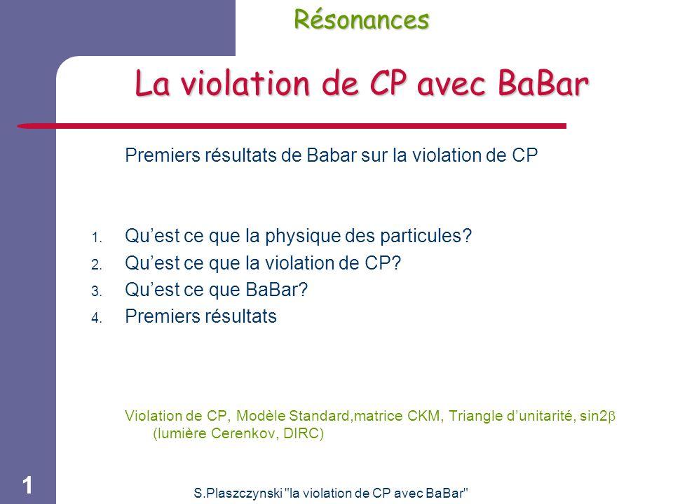 Résonances La violation de CP avec BaBar