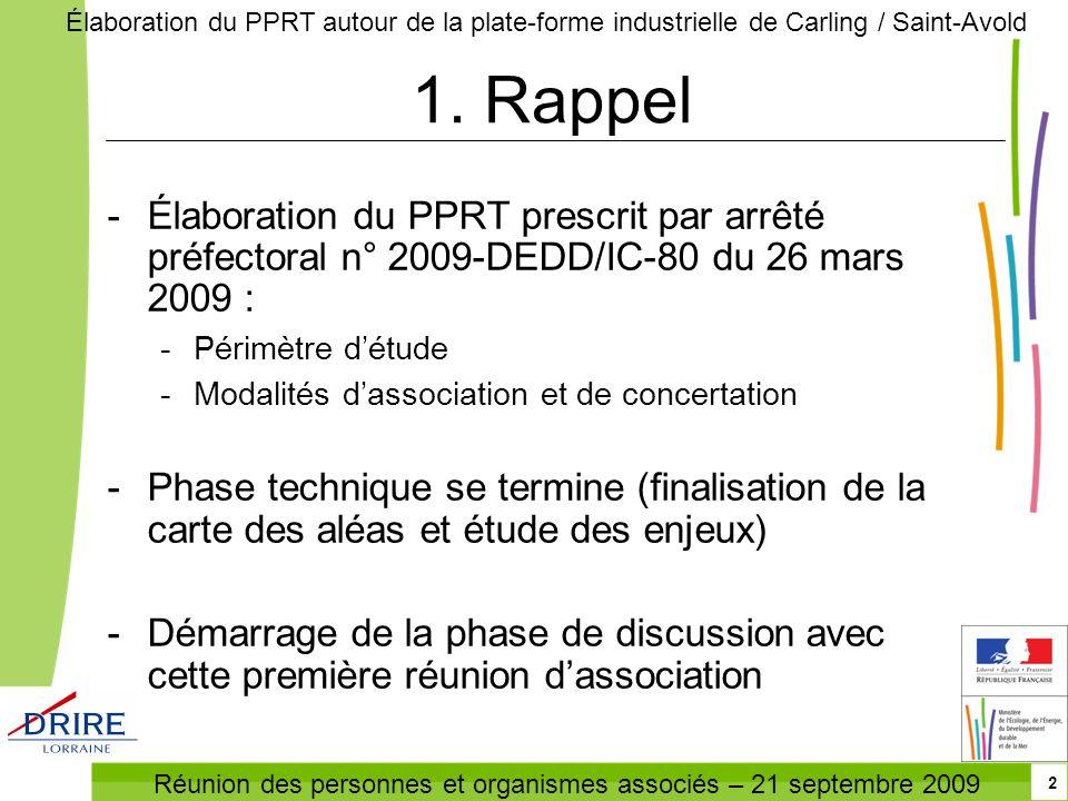 1. Rappel Élaboration du PPRT prescrit par arrêté préfectoral n° 2009-DEDD/IC-80 du 26 mars 2009 :