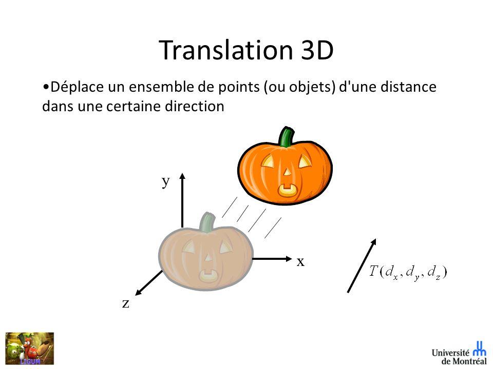 Translation 3D Déplace un ensemble de points (ou objets) d une distance dans une certaine direction.