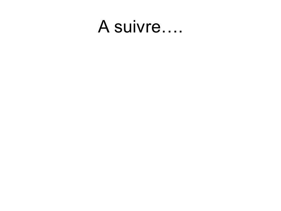A suivre….