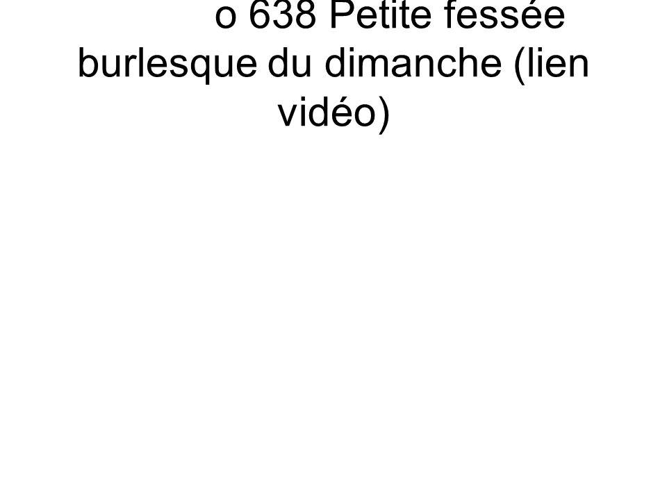o 638 Petite fessée burlesque du dimanche (lien vidéo)