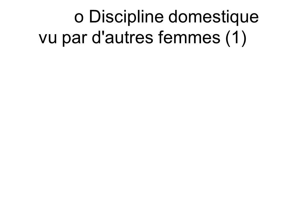 o Discipline domestique vu par d autres femmes (1)