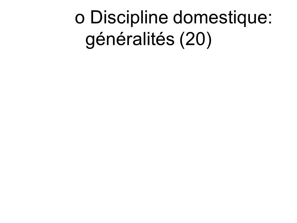 o Discipline domestique: généralités (20)