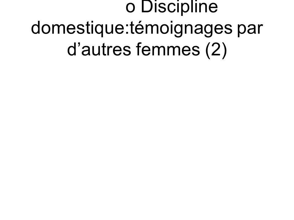 o Discipline domestique:témoignages par d'autres femmes (2)