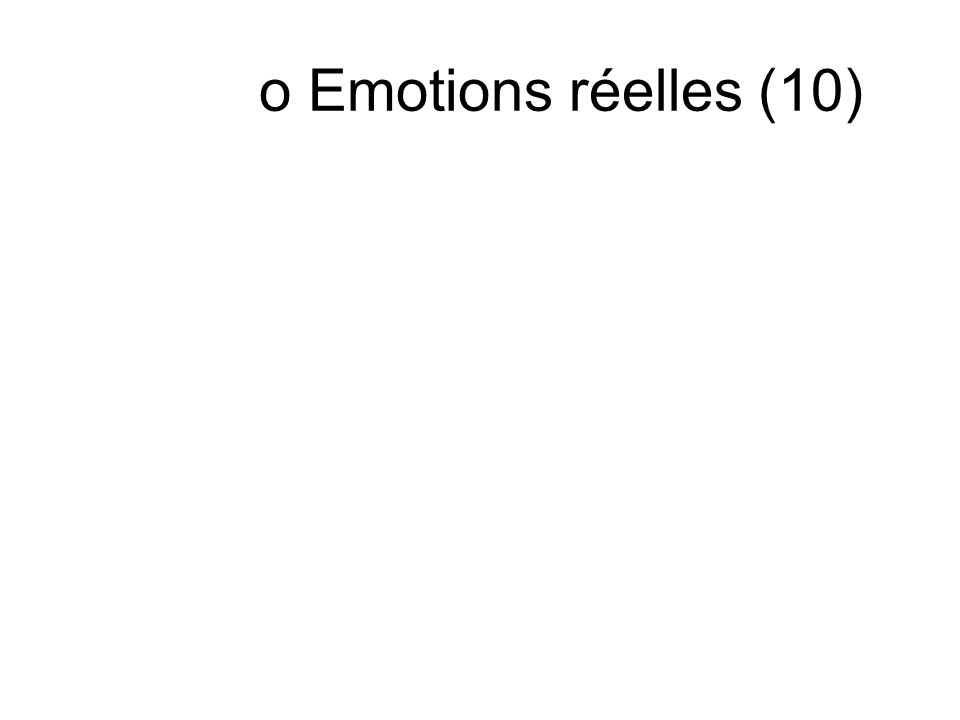 o Emotions réelles (10)