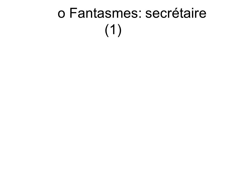 o Fantasmes: secrétaire (1)