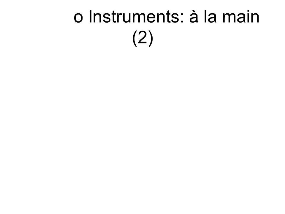 o Instruments: à la main (2)
