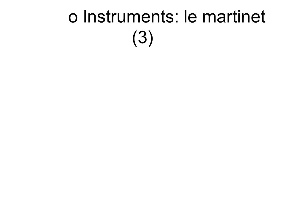 o Instruments: le martinet (3)