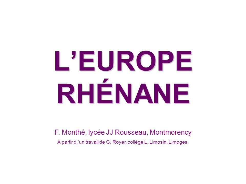 L'EUROPE RHÉNANE F. Monthé, lycée JJ Rousseau, Montmorency