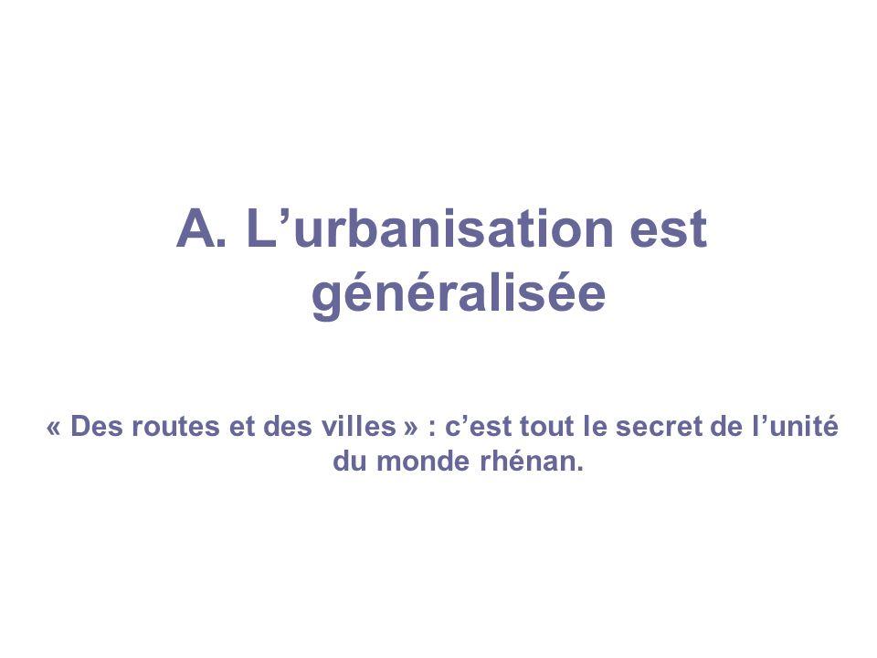 A. L'urbanisation est généralisée
