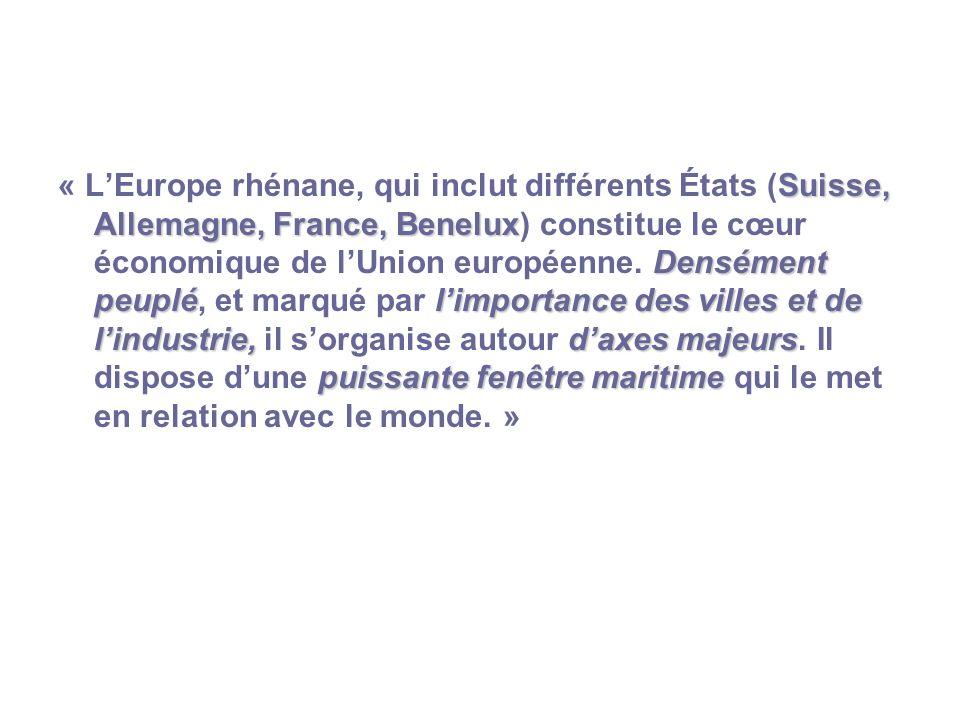 « L'Europe rhénane, qui inclut différents États (Suisse, Allemagne, France, Benelux) constitue le cœur économique de l'Union européenne.