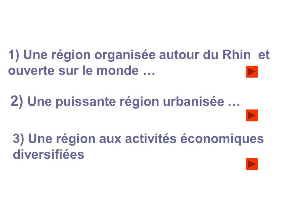 1) Une région organisée autour du Rhin et ouverte sur le monde …