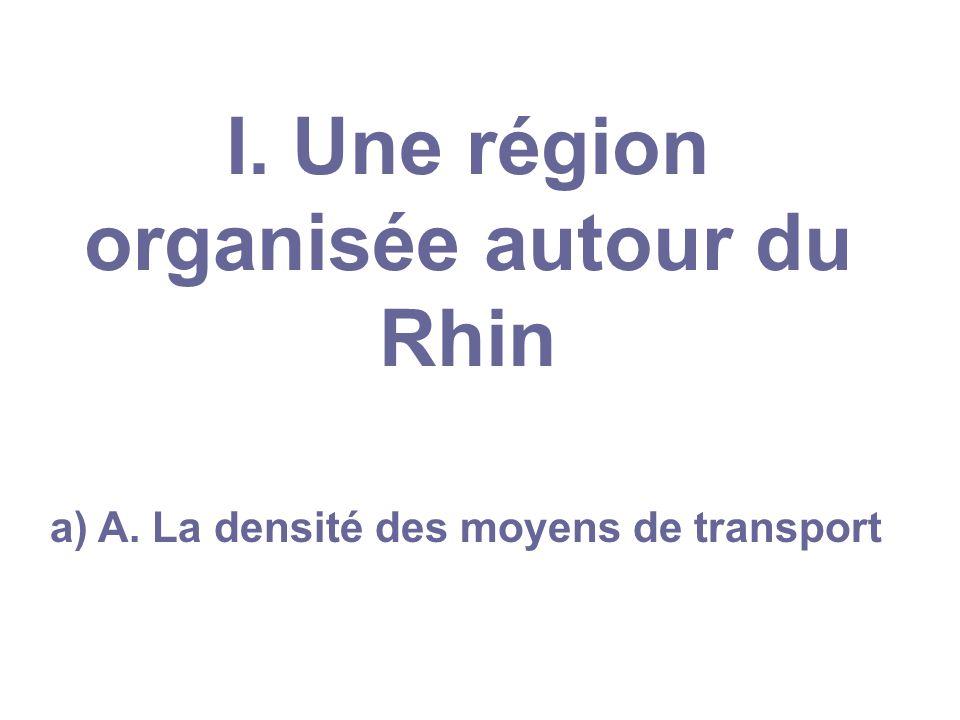 I. Une région organisée autour du Rhin