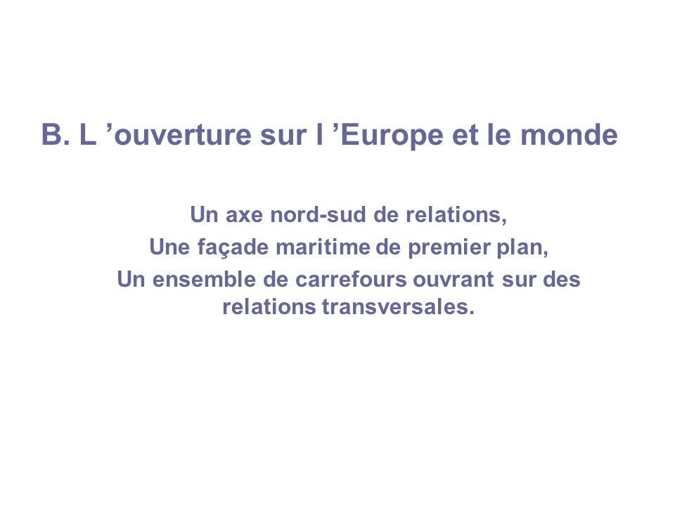 B. L 'ouverture sur l 'Europe et le monde