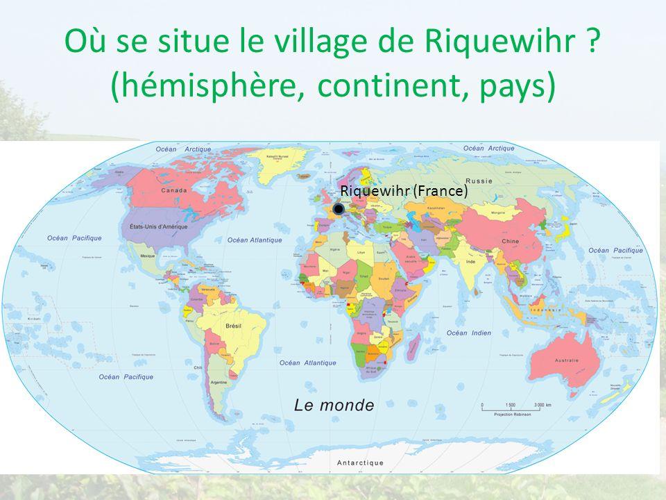 Où se situe le village de Riquewihr (hémisphère, continent, pays)