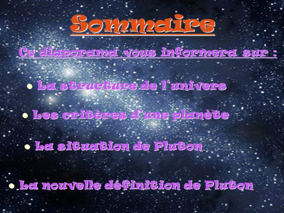 Sommaire Ce diaporama vous informera sur : La structure de l'univers
