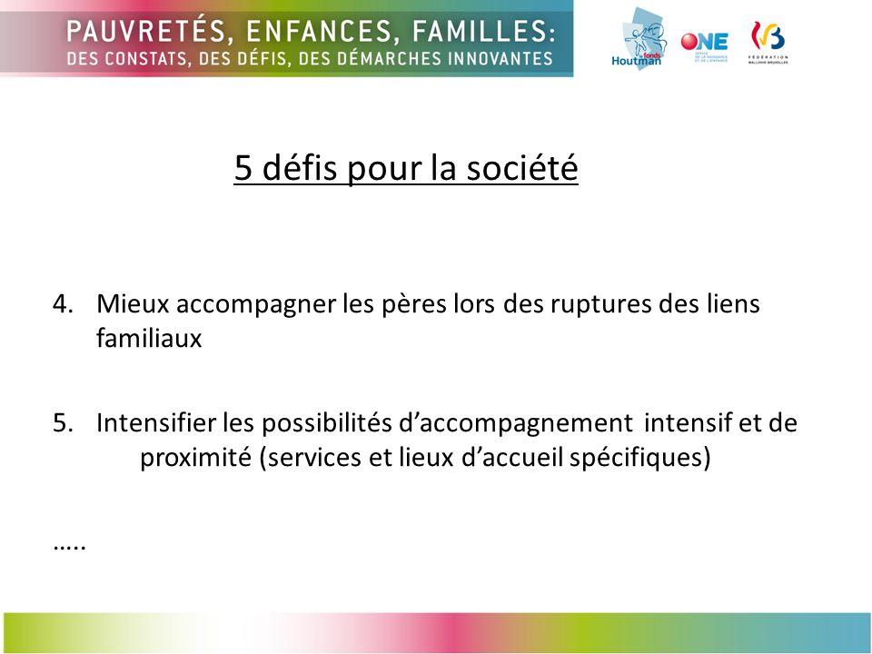 5 défis pour la société 4. Mieux accompagner les pères lors des ruptures des liens familiaux.