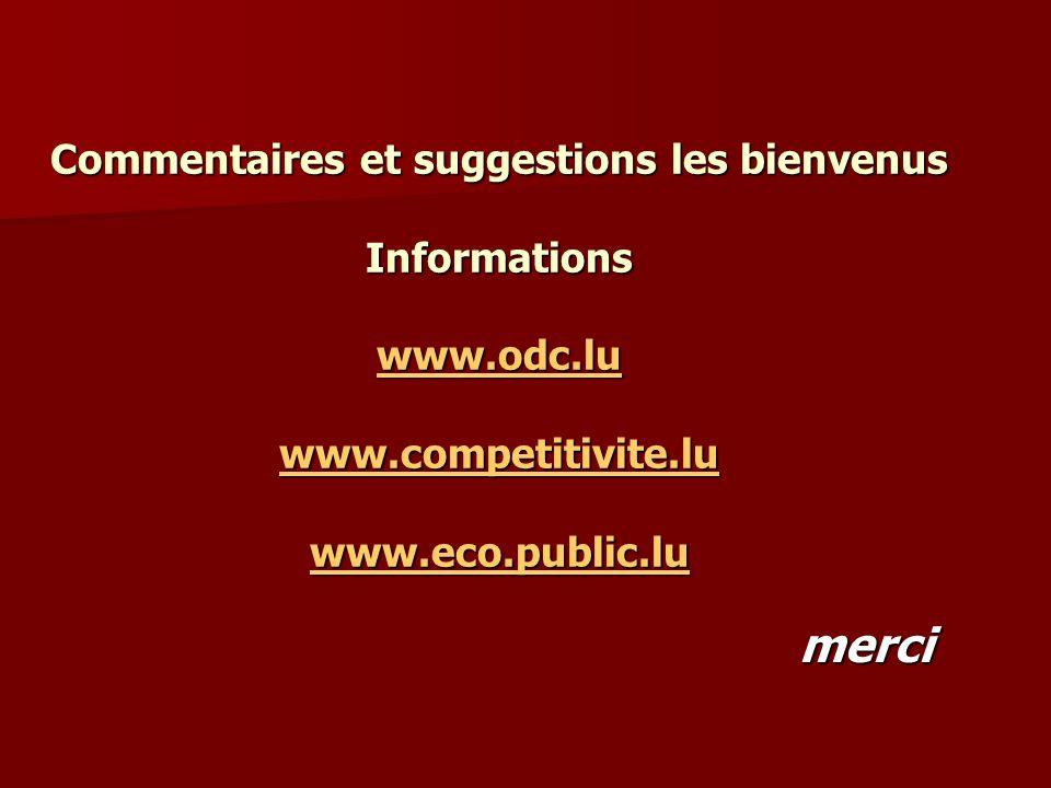 Commentaires et suggestions les bienvenus Informations www.odc.lu www.competitivite.lu www.eco.public.lu