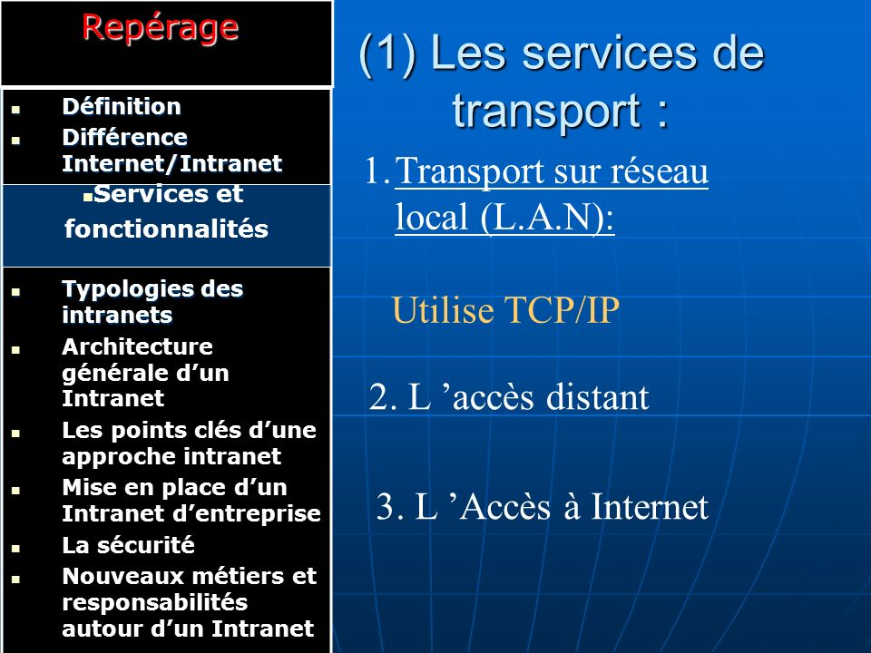 (1) Les services de transport :